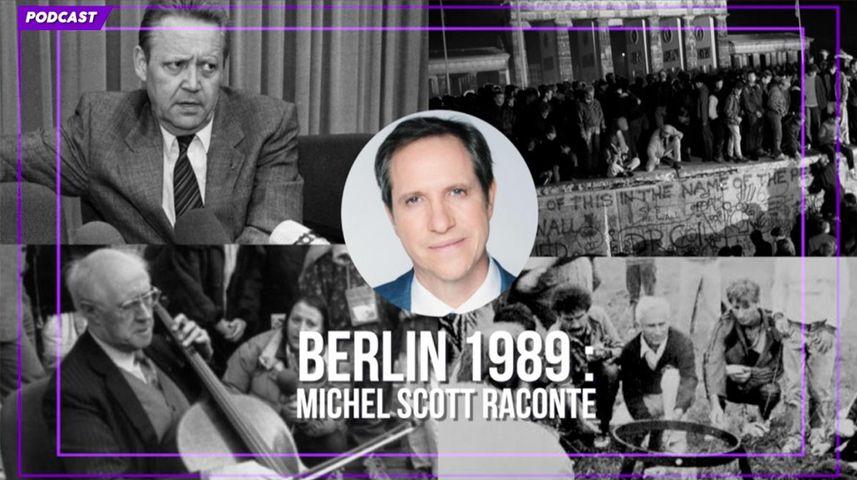 PODCAST - Berlin, 1989-2019 : Michel Scott raconte la chute du Mur